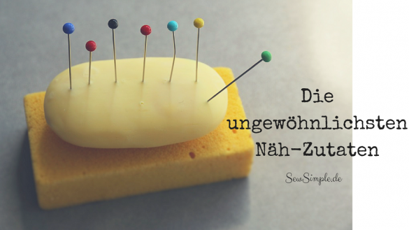 Die ungewöhnlichsten Näh-Zutaten - SewSimple.de