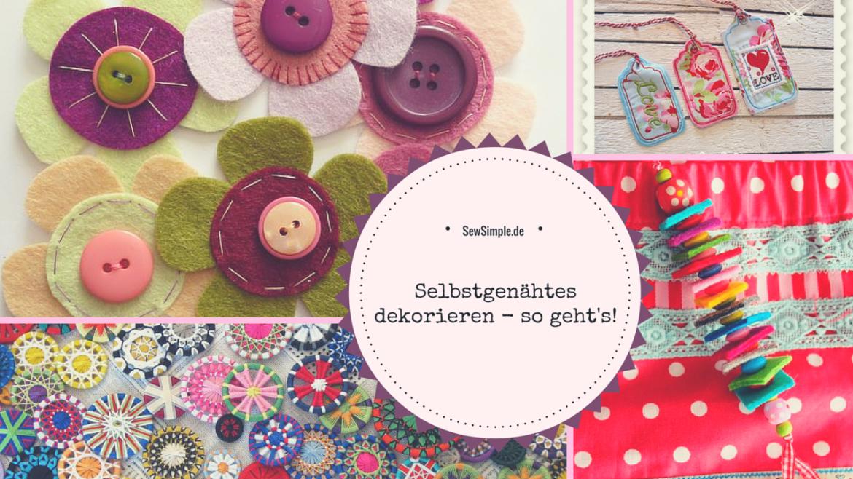 Selbstgenaehtes dekorieren - SewSimple.de
