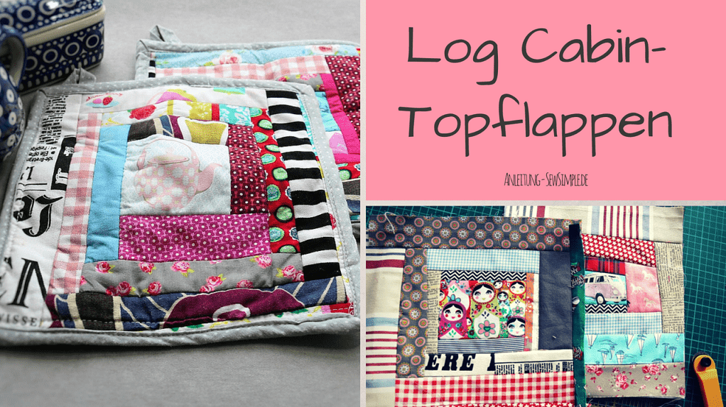 Log Cabin-Topflappen - SewSimple.de
