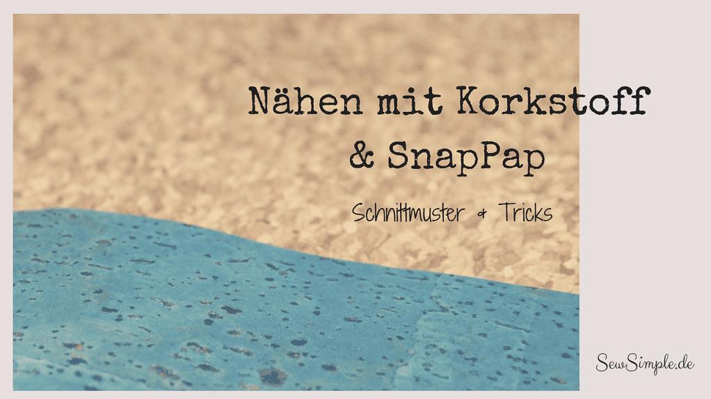 SnapPap und Korkstoff: Freebooks, Tipps und Ideen | SewSimple