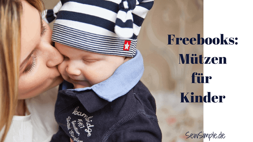 Freebook-Sammlung: Mützen und Co. für Kinder und Babies | SewSimple