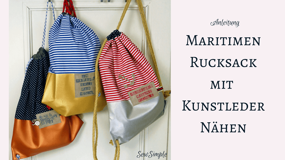 Näh-Anleitung: Maritimen Rucksack mit Kunstleder nähen | SewSimple