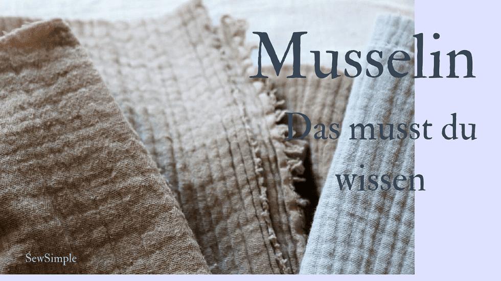 Musselin-Stoff | Das musst du wissen | SewSimple