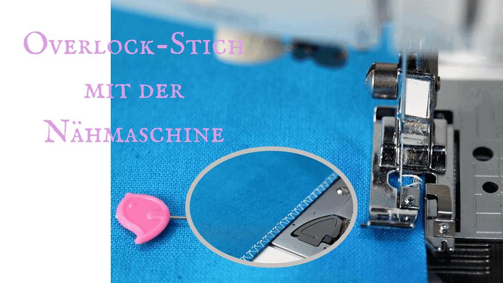Overlock-Stich mit der Nähmaschine: So geht\'s!   SewSimple