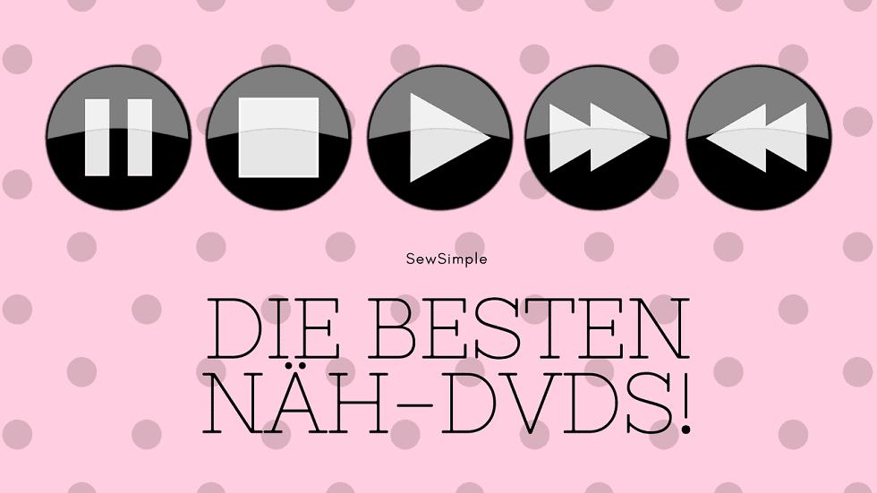 Nähen lernen: Die besten Näh-DVDs | SewSimple