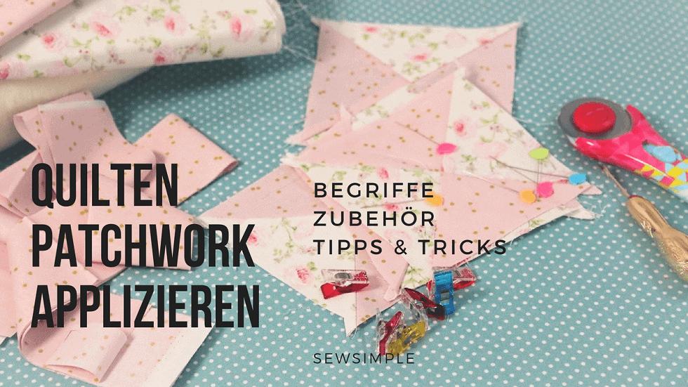 Quilten, Patchwork, Applizieren: Tools & Tipps | SewSimple