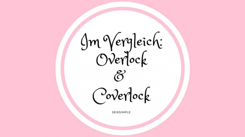 Overlock & Coverlock Nähmaschinen im Vergleich